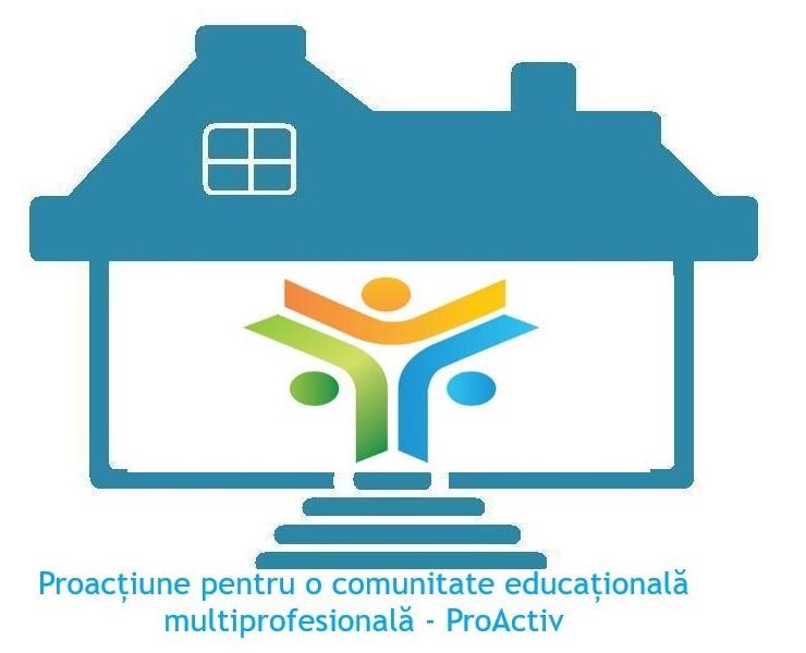 PROACȚIUNE PENTRU O COMUNITATE EDUCAȚIONALĂ MULTIPROFESIONALĂ – ProACTIV